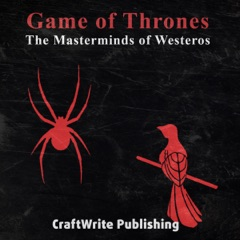Game of Thrones: The Masterminds of Westeros: Varys and Littlefinger: Game of Thrones Mysteries and Lore, Book 4 (Unabridged)