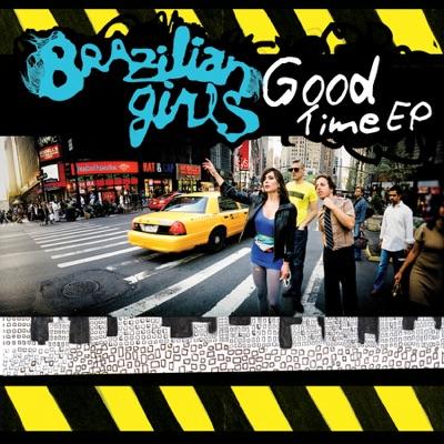 Good Time - EP - Brazilian Girls