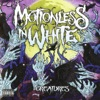 Creatures, Motionless In White