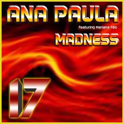 Madness (feat. Mariana Féo) - Single - Ana Paula