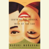 South of the Border, West of the Sun: A Novel (Unabridged) - 村上春樹 & Philip Gabriel