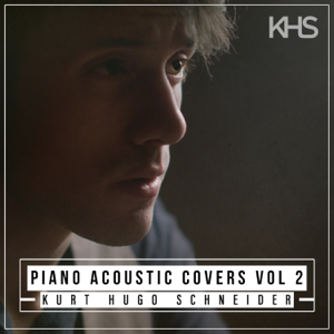 Kurt Hugo Schneider - Piano Acoustic Covers, Vol. 2