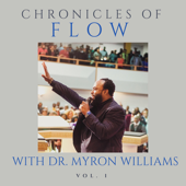Chronicles Of Flow Vol. 1-Myron Williams