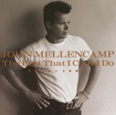 John Mellencamp - Hurts So Good