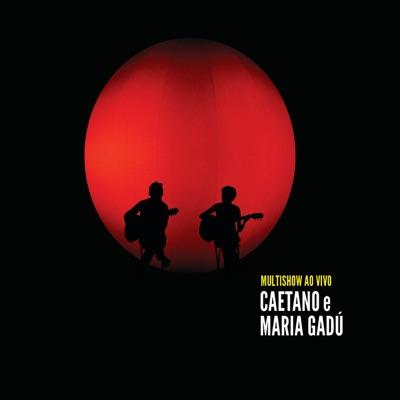Multishow Ao Vivo - Caetano e Maria Gadú, Album 2 (Live) - Caetano Veloso