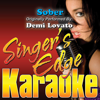 Sober (Originally Performed By Demi Lovato) [Karaoke] - Singer's Edge Karaoke