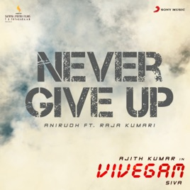never give up from vivegam feat raja kumari single by