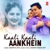 Kaali Kaali Aankhein