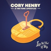 Cory Henry & The Funk Apostles - Love Will Find a Way