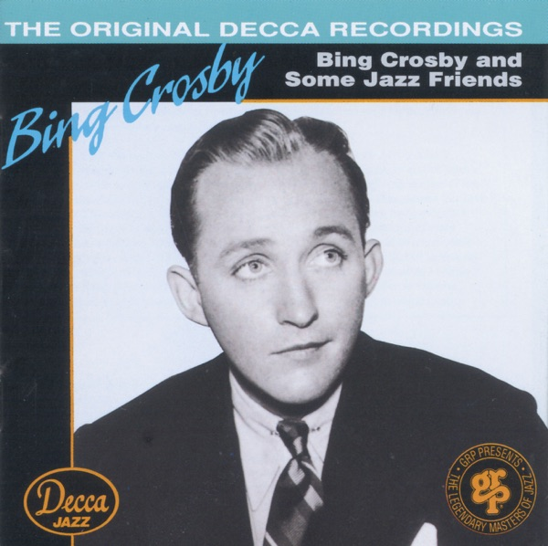 Bing Crosby and Some Jazz Friends