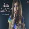 Ami Bad Girl Single