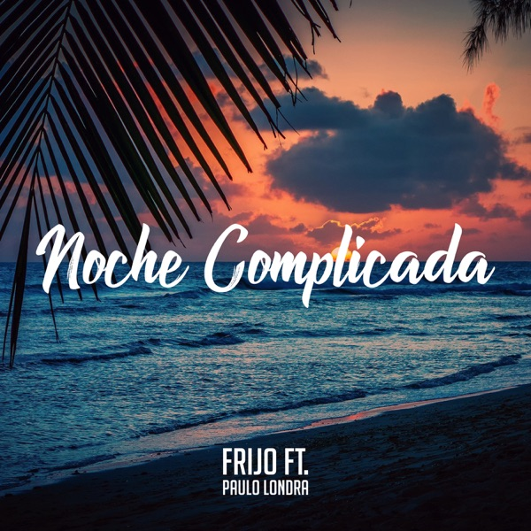 Noche Complicada (feat. Paulo Londra) - Single