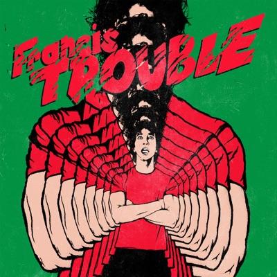 Francis Trouble - Albert Hammond Jr.