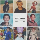 Lost Kings feat. Norma Jean Martine - When We Were Young