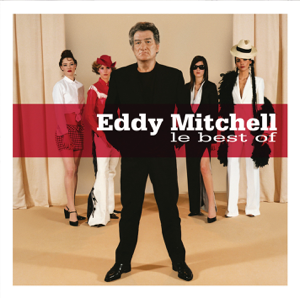 Eddy Mitchell - Best of Eddy Mitchell