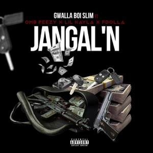 Jangal'n (feat. Omb Peezy, Lil Kayla & Fdolla) - Single Mp3 Download