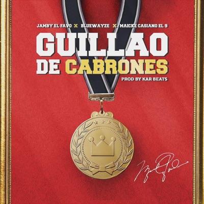 Guillau de Cabrones (feat. Jamby el Favo & Maicke Casiano) - Single - Blue Wayze