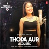 Thoda Aur Acoustic From T Series Acoustics Single