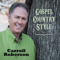 Carroll Roberson - Gospel Country Style artwork