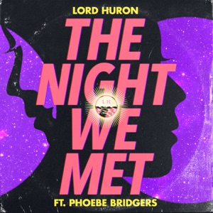 Lord Huron - The Night We Met feat. Phoebe Bridgers