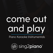 Come out and Play (Originally Performed by Billie Eilish) [Piano Karaoke Version]