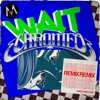 Wait Chromeo Remix Single