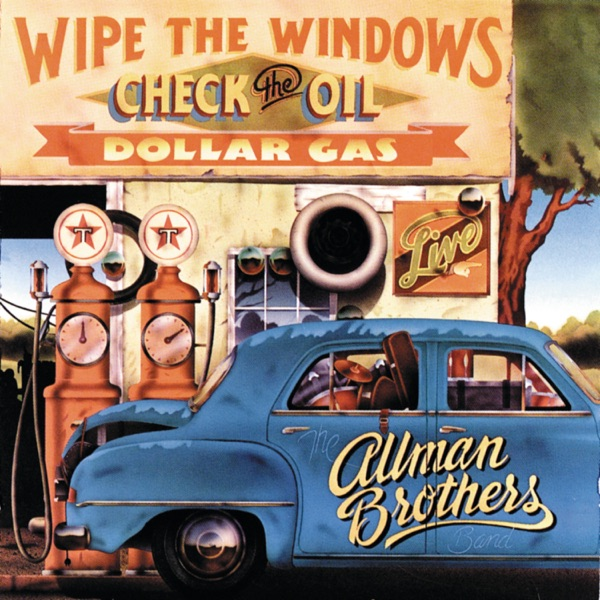 Wipe the Windows, Check the Oil, Dollar Gas (Live)