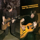 George Thorogood & The Destroyers - John Hardy