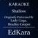 Shallow (Originally Performed by Lady Gaga & Bradley Cooper) [Karaoke No Guide Melody Version] - EdKara