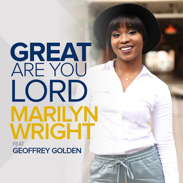 Marilyn Wright - Great Are You Lord (Feat. Geoffrey Golden)