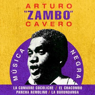 Medley: La Comadre Cocoliche / El Cachombo / Pancha Remolino / La Burundanga - Single - Arturo Zambo Cavero