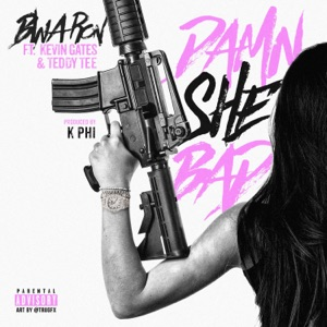 Damn She Bad (feat. Kevin Gates & Teddy Tee) - Single Mp3 Download