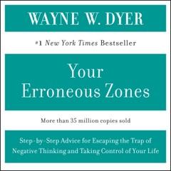 YOUR ERRONEOUS ZONES (Abridged)