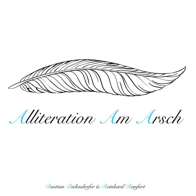 Alliteration Am Arsch by Bastian Bielendorfer und Reinhard Remfort ...