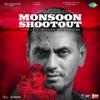 Monsoon Shootout (Original Motion Picture Soundtrack) - EP