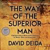 The Way of the Superior Man (Unabridged) - David Deida
