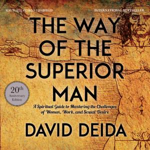 The Way of the Superior Man (Unabridged)
