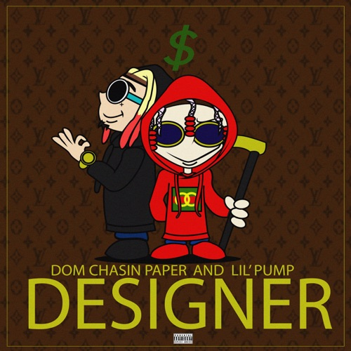 Dom Chasin' Paper & Lil Pump - Designer (On My Drip) - Single