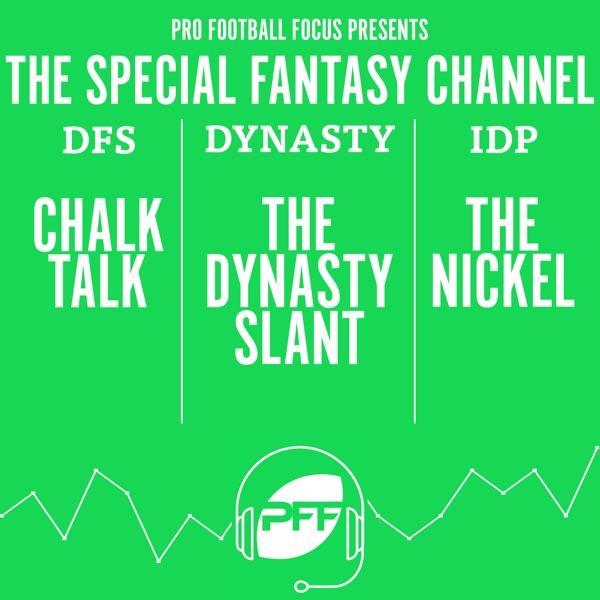 PFF Presents: Fantasy Specialty Podcasts DFS | IDP | Dynasty