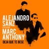 Alejandro Sanz - Deja Que Te Bese (feat. Marc Anthony) portada