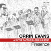 Presence (feat. The Captain Black Big Band)-Orrin Evans