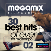 Megamix Fitness 30 Best Hits of Ever For Mid Tempo 02 (30 Tracks Non-Stop Mixed Compilation for Fitness & Workout 135 Bpm)