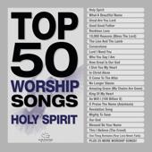 Top 50 Worship Songs  Holy Spirit-Maranatha! Music
