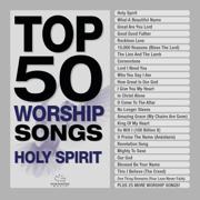 Top 50 Worship Songs - Holy Spirit - Maranatha! Music - Maranatha! Music