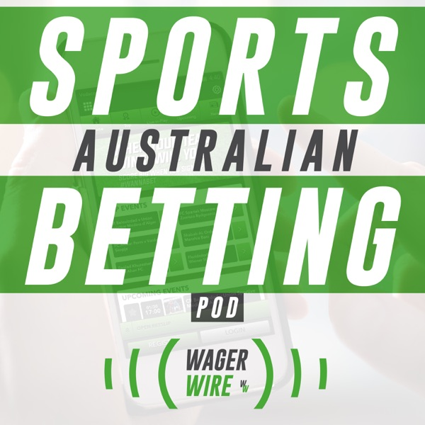 The Australian AFL & NRL Sports Betting Podcast (by Wager Wire)