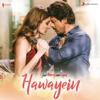Pritam & Arijit Singh - Hawayein (From