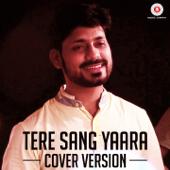 [Download] Tere Sang Yaara (Cover Version) MP3