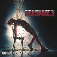 Deadpool 2 - Official Soundtrack