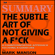Readtrepreneur Publishing - Summary: The Subtle Art of Not Giving a F*ck: A Counterintuitive Approach to Living a Good Life (Unabridged)