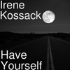Irene Kossack - Have Yourself  artwork